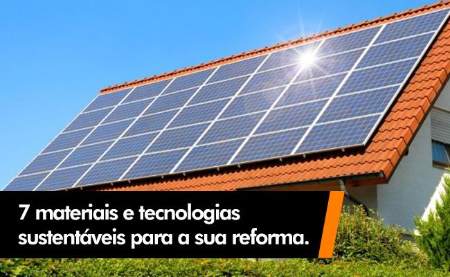 7 materiais e tecnologias sustent veis para sua reforma - Tecnologia in casa ...